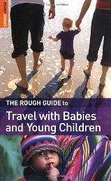 Rough Guide. Travel with Babies and Young Children
