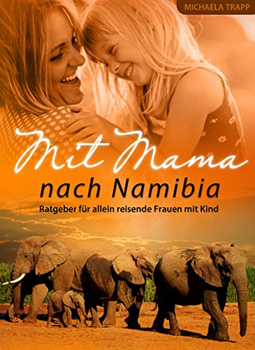 Mit Mama nach Namibia